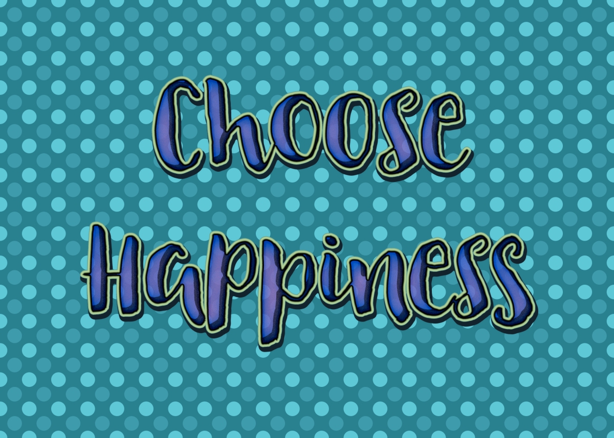 Why I choose Happiness